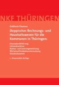 Doppisches Rechnungs- und Haushaltswesen für die Kommunen in Thüringen: - Finanzbuchführung, Jahresabschluss, Kosten- und Leistungsrechnung, Wirtschaftlichkeitsuntersuchung, Haushaltswesen.