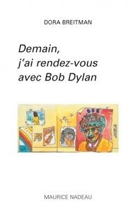 Dora Breitman - Demain, j'ai rendez-vous avec Bob Dylan.