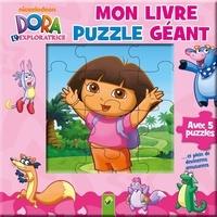Dora - Dora l'exploratrice - Mon livre puzzle géant.