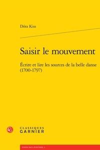 Saisir le mouvement - Ecrire et lire les sources de la belle danse (1700-1797).pdf