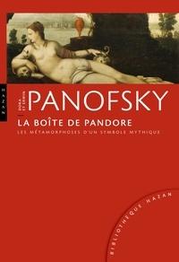 Dora Panofsky et Erwin Panofsky - La Boîte de Pandore - Les métamorphoses d'un symbole mythique.