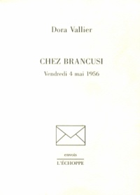 Dora Vallier - Chez Brancusi - Vendredi 4 mai 1956.