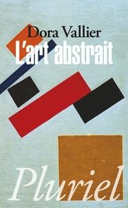 Dora Vallier - L'art abstrait.