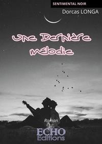 Dorcas Longa - Une dernière mélodie.