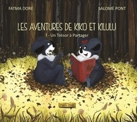 Doré Fatma et Salomé Pont - Les aventures de Kiko et Kilulu Tome 1 : Un trésor à partager.