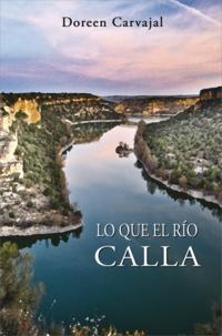 Doreen Carvajal - Lo que el río calla.