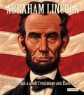 Doreen Rappaport et Kadir Nelson - Abraham Lincoln - L'homme qui a aboli l'esclavage aux Etats-Unis.