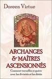 Doreen Virtue - Archanges et maîtres ascensionnés - Comment travailler et guérir avec les divinités et les déités.