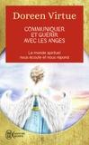 Doreen Virtue - Communiquer et guérir avec les anges - Des messages de guérison pour chaque aspect de votre vie.
