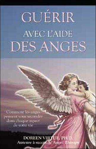 Doreen Virtue - Guérir avec l'aide des anges.