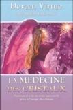 Doreen Virtue et Judith Lukomski - La médecine des cristaux.
