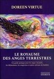 Doreen Virtue - Le royaume des anges terrestres - Un guide pratique pour les anges incarnés, les élémentaux, les magiciens et autres artisans de lumière.