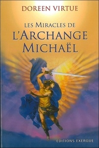 Les miracles de l'archange Michaël - Doreen Virtue |
