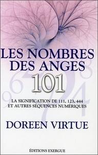 Doreen Virtue - Les nombres des anges 101 - La signification de 111, 123, 444 et autres séquences numériques.