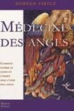 Doreen Virtue - Médecine des anges - Comment guérir le corps et l'esprit avec l'aide des anges.