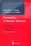 Dorel Banabic et Hans J. Bunge - Formability of Metallic Materials. - Plastic Anisotropy, Formability Testing, Forming Limits.