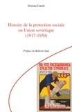 Dorena Caroli - Histoire de la protection sociale en Union soviétique (1917-1939).