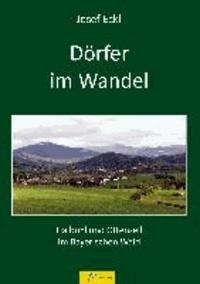 Dörfer im Wandel - aufgezeigt an Haibühl und Ottenzell im Bayerischen Wald.