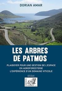 Dorian Amar - Les Arbres de Patmos - L'Expérience d'un domaine viticole.