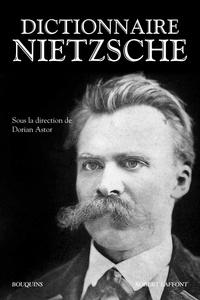 Dorian Astor - Dictionnaire Nietzsche.