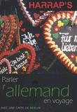 Dorian Astor et Stephan Güde - Parler l'allemand en voyage.
