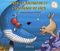Dorian Gannat et Sébastien Gannat - Théo le baleineau et l'éléphant de mer.