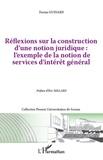 Dorian Guinard - Réflexions sur la construction d'une notion juridique : l'exemple de la notion de services d'intérêt général.