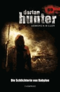 Dorian Hunter 69. Die Schlichterin von Babylon.