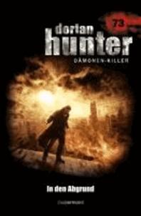Dorian Hunter 73 - In den Abgrund - Dämonenkiller.
