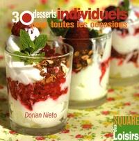 Dorian Nieto - 30 desserts individuels pour toutes les occasions.