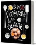 Dorian Nieto et Véronique Liégeois - Les basiques de la cuisine.