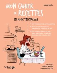 Dorian Nieto et  Mademoiselle Eve - Mon cahier de recettes en mode télétravail.