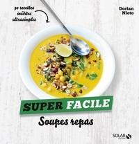Soupes repas - Dorian Nieto - Format ePub - 9782263153679 - 4,49 €