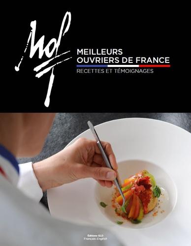 Meilleurs ouvriers de France. Recettes et témoignages