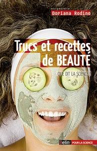 Téléchargement de manuels Trucs et recettes de beauté  - Que dit la science ? iBook DJVU par Doriana Rodino 9782701156934 (French Edition)
