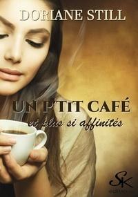 Doriane Still - Un p'tit café et plus si affinités.