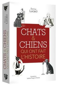 Ebook manuels télécharger gratuitement Chats & chiens qui ont fait l'histoire in French par Dorica Lucaci MOBI PDB DJVU 9782360755431
