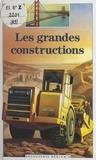 Dorine Barbey et Paul Costa de Beauregard - Les grandes constructions.