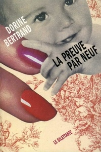 Dorine Bertrand - La Preuve par neuf.