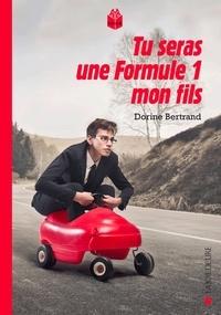 Dorine Bertrand - Tu seras une Formule 1, mon fils.