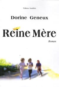 Dorine Geneux - Reine Mère.