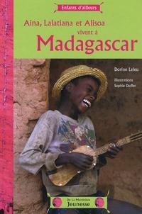 Dorine Leleu - Aina, Lalatiana et Alisoa vivent à Madagascar.