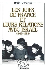 Doris Bensimon - Les Juifs de France et leurs relations avec Israël (1945-1988).