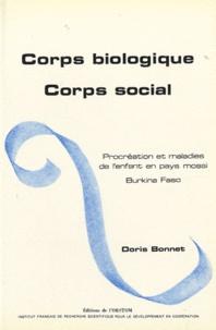 Doris Bonnet - Corps biologique, corps social - Procréation et maladies de l'enfant en pays mossi, Burkina Faso.