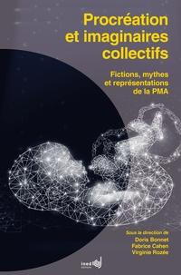 Doris Bonnet et Fabrice Cahen - Procréation et imaginaires collectifs - Fictions, mythes et représentations de la PMA.