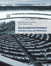 Doris Dialer et Eva Lichtenberger - Das Europäische Parlament - Institution, Vision und Wirklichkeit.