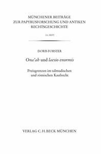 Doris Forster - Ona'ah und laesio enormis - Preisgrenzen im talmudischen und römischen Kaufrecht.