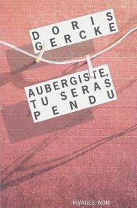 Doris Gercke - Aubergiste, tu seras pendu.