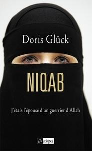 Doris Glück - Niqab - J'étais l'épouse d'un guerrier d'Allah.