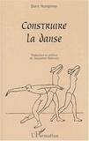 Doris Humphrey - Construire la danse.